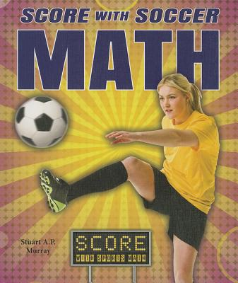 Score With Soccer Math By Murray, Stuart a .p.